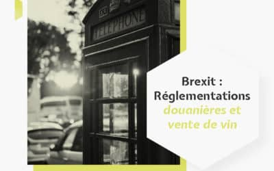 Brexit : Réglementations douanières et vente de vin