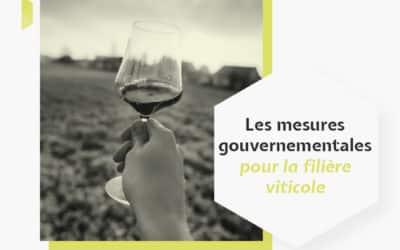Les mesures gouvernementales pour la filière viticole