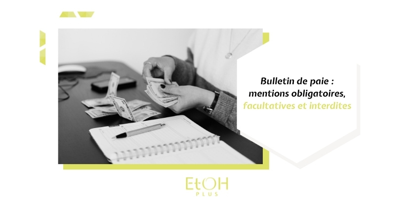 Visuel blog Bulletin de paie : mentions obligatoires, facultatives et interdites