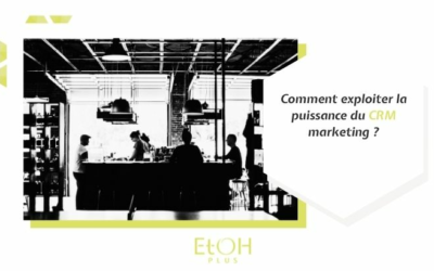Comment exploiter la puissance du CRM marketing ?