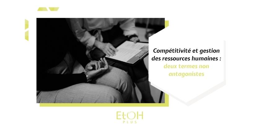 Compétitivité et gestion des ressources humaines : deux termes non antagonistes